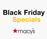 Black Friday Sneak Peek! Shop Most Specials & Save on Your Favs! Shop now at Macys.com! Valid 11/16-11/24