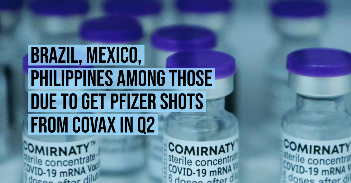 Brazil, Mexico, Philippines among those due to get Pfizer shots from COVAX in Q2