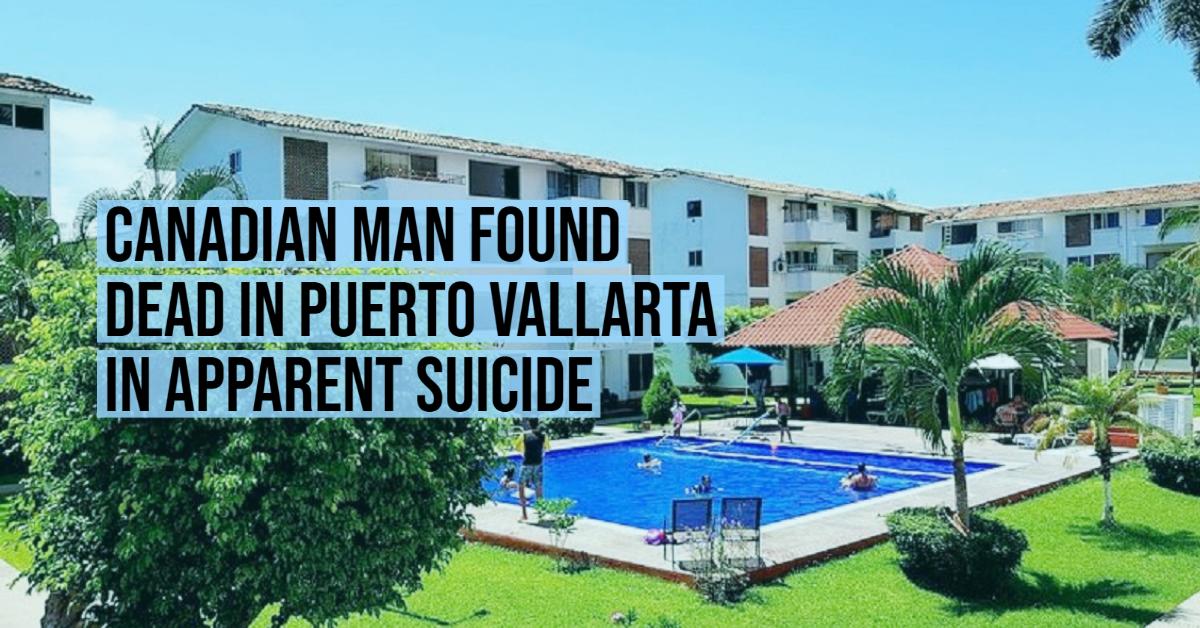 Canadian man found dead in Puerto Vallarta in apparent suicide