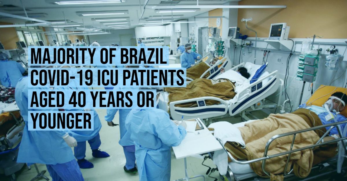 Majority of Brazil COVID-19 ICU patients aged 40 years or younger