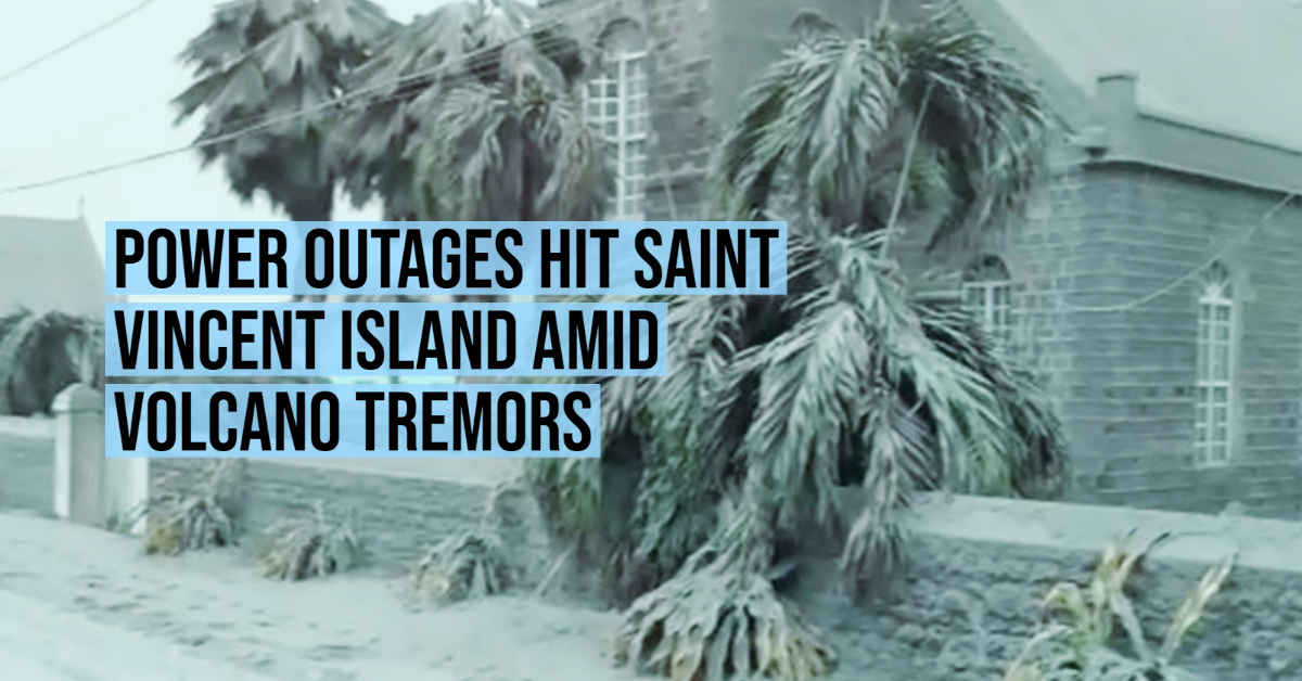 Power outages hit Saint Vincent island amid volcano tremors