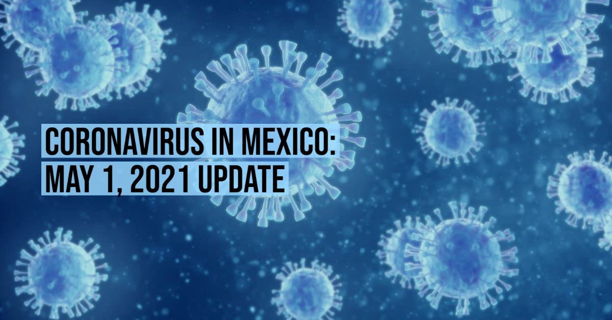 Coronavirus in Mexico: May 1, 2021 Update