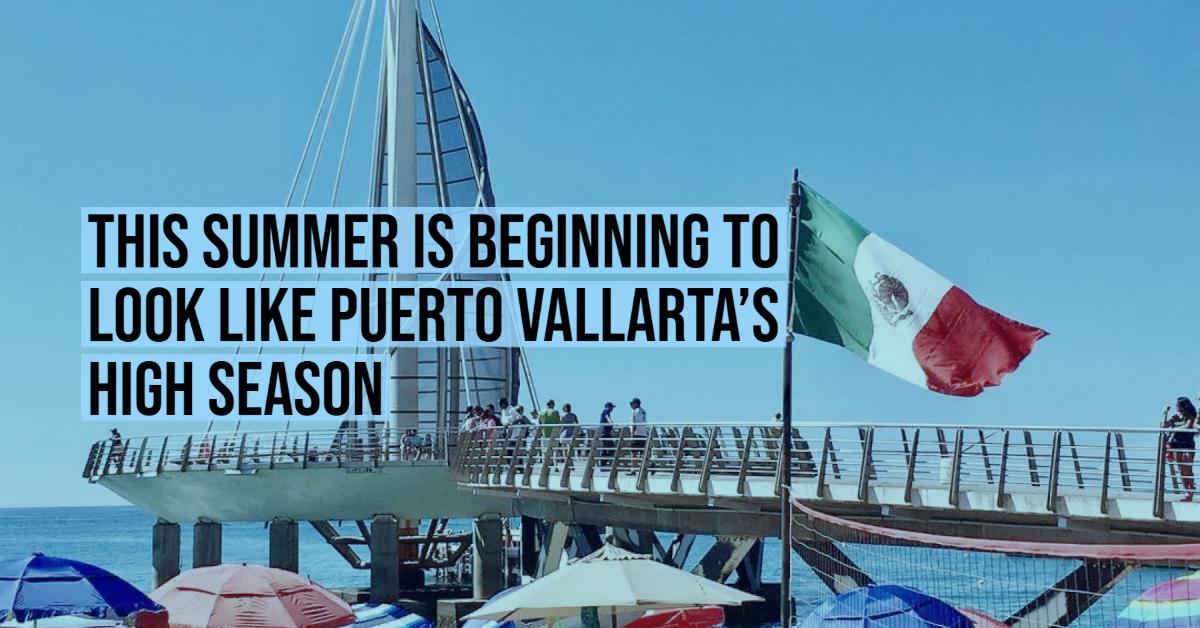 This summer is beginning to look like Puerto Vallarta's high season