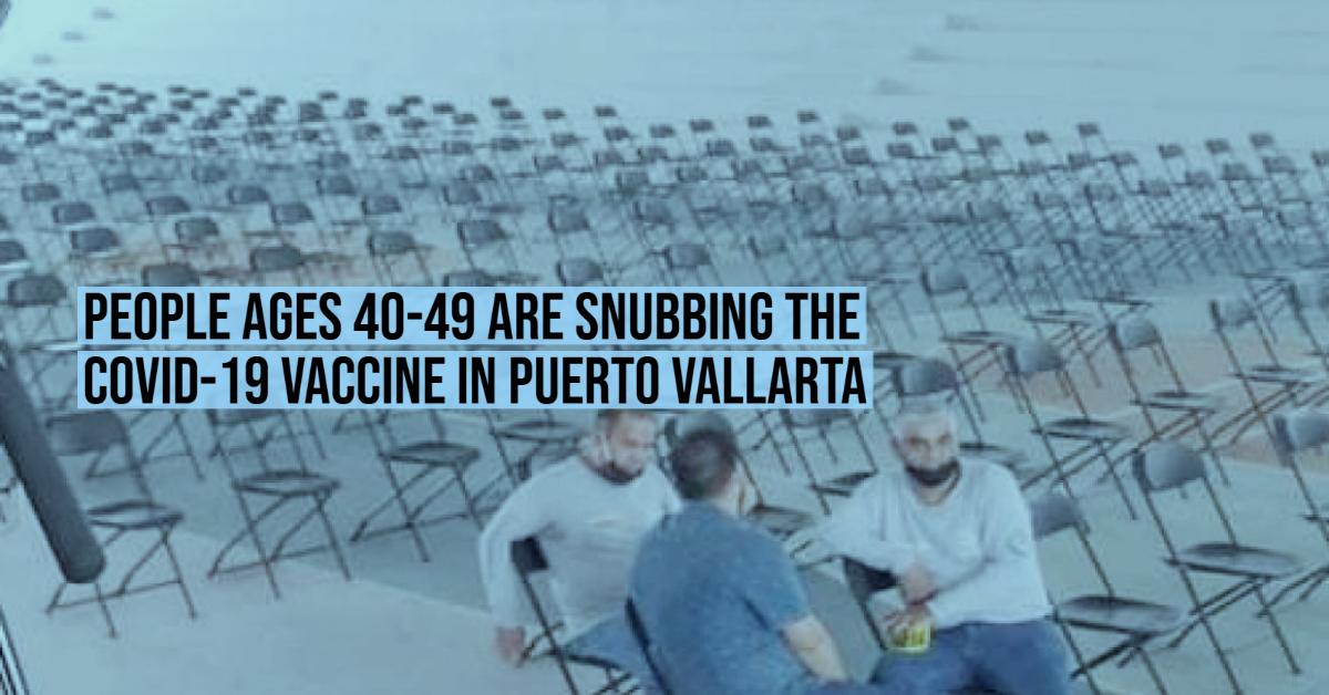 People ages 40-49 are snubbing the COVID-19 vaccine in Puerto Vallarta