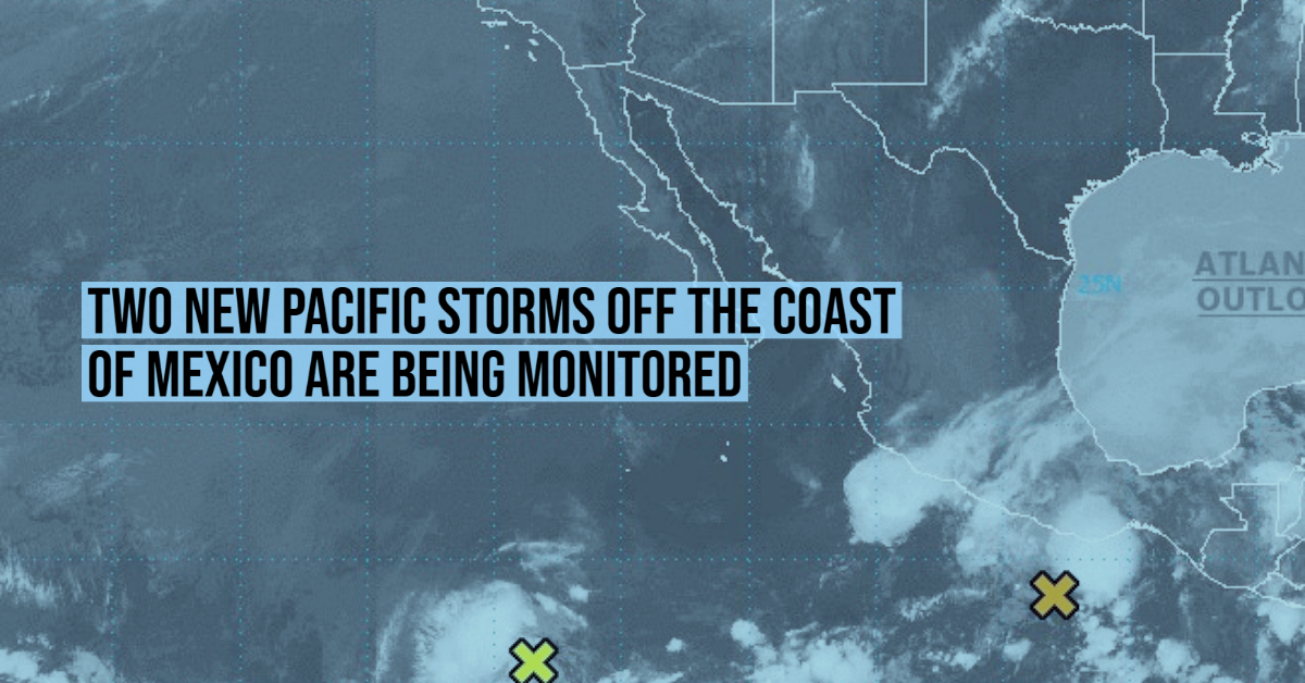 Two new Pacific storms off the coast of Mexico are being monitored