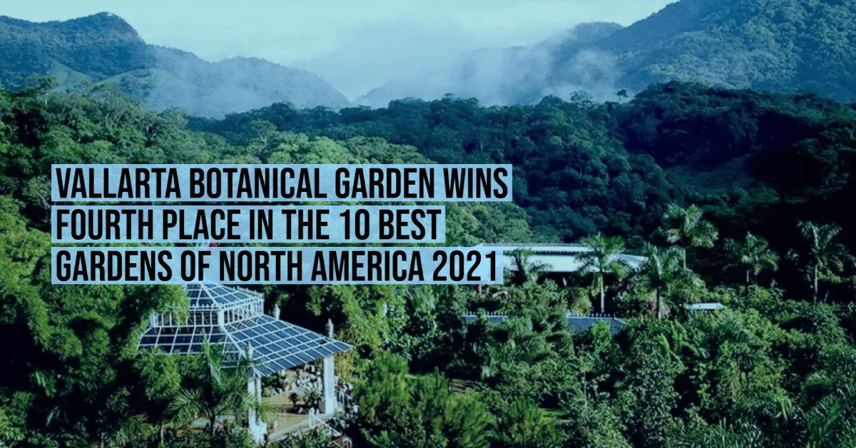 Vallarta Botanical Garden wins fourth place in the 10 Best Gardens of North America 2021