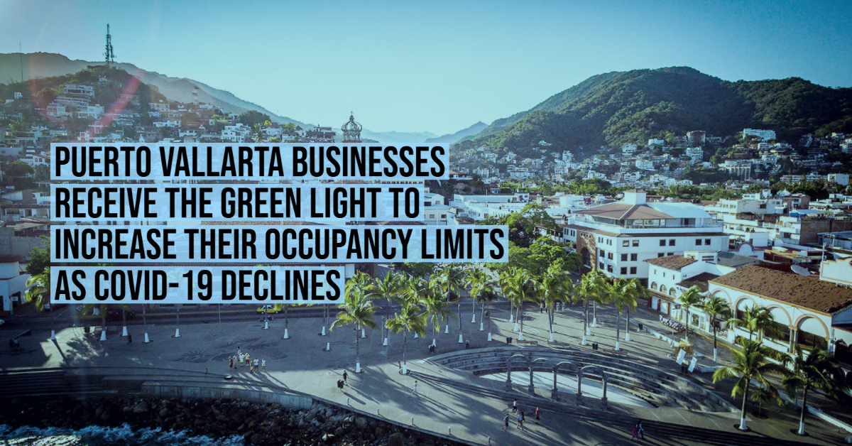 Puerto Vallarta businesses receive the green light to increase their occupancy limits as COVID-19 declines